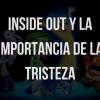 Inside out tristeza tlp borderline