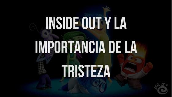 Inside Out y la importancia de la tristeza