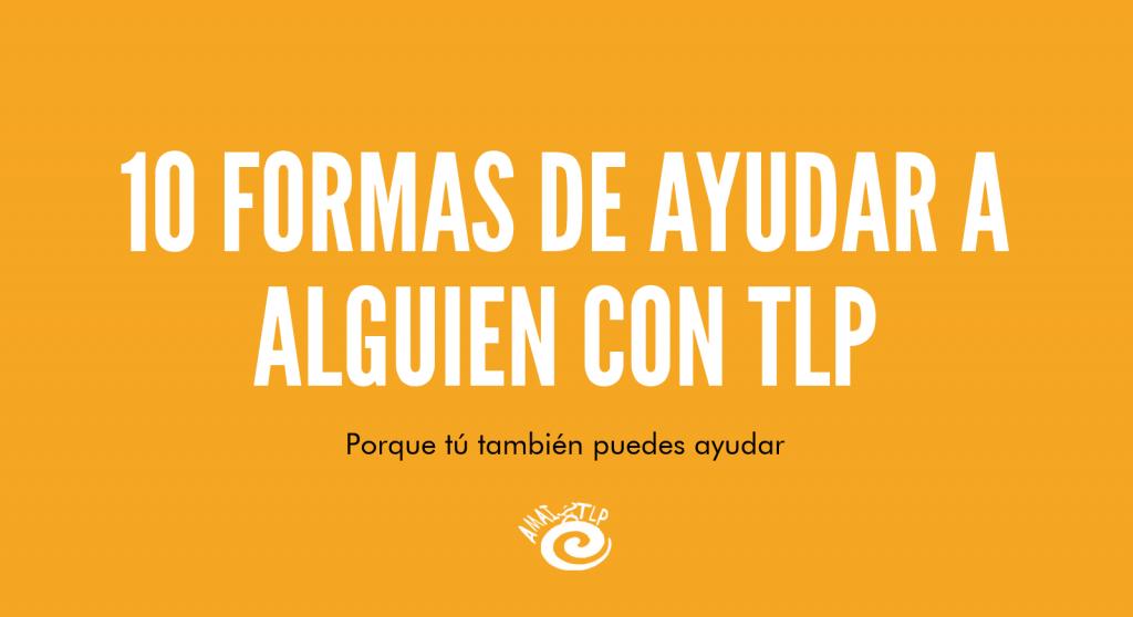 Cómo ayudar a alguien con TLP