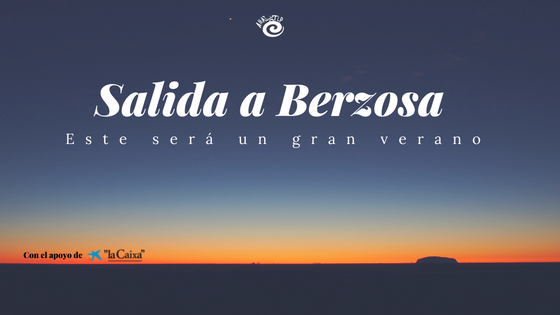 Berzosa: el inicio de nuestro verano 2018